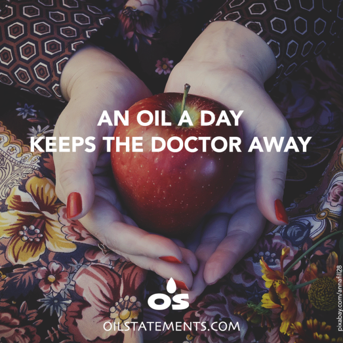 OIL STATEMENTS An oil a day keeps the doctor away