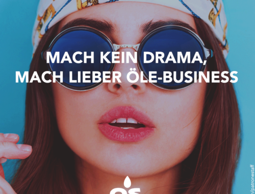OIL STATEMENTS Mach kein Drama, mach lieber Öle-Business